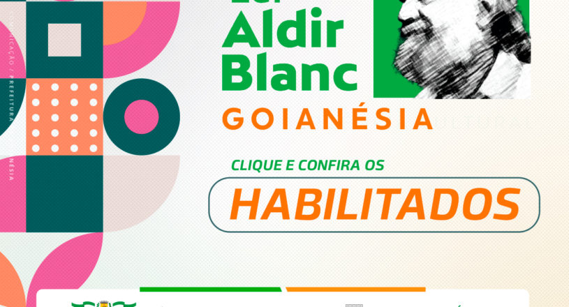 Confira os Habilitados da Lei Aldir Blanc 2021